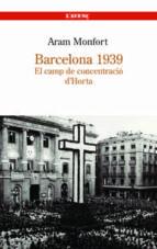 barcelona 1939: el camp de concentracio d horta-aram monfort-9788488839251