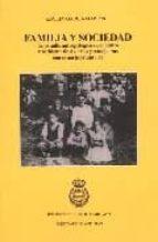 familia y sociedad: un estudio antropologico en el centro y occid ente de asturias y semejanzas con el norte peninsular-adolfo garcia martinez-9788489645851