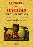 la cocina de los jesuitas: comun modo de guisar (ed. facsimil de la obra de 1818) 9788490014851