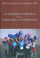 la expresion corporal en la enseñanza universitaria-galo sanchez-9788490120651