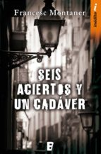 seis aciertos y un cadáver (ebook)-francesc montaner-9788490190951
