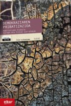 demokraziaren pribatizazioa (ebook)-jule goikoetxea mentxaka-9788490277751