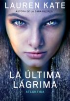 la ultima lagrima 2. atlantida kate lauren 9788490432051