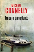 trabajo sangriento-michael connelly-9788490566251