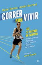 correr para vivir victor garcia 9788490601051
