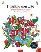 insultos con arte: para colorear un dia de mierda-andrea wimmer-9788490680551