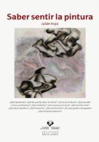 saber sentir la pintura julian irujo 9788490821251