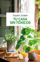 tu casa sin toxicos (2ª ed.) elisabet silvestre 9788491180951