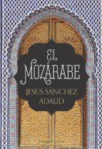 el mozárabe jesus sanchez adalid 9788491391951