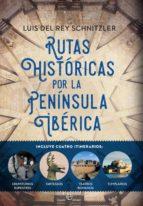 rutas históricas por la península ibérica (ebook)-luis del rey-9788491645351