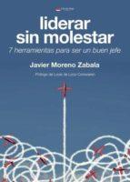 liderar sin molestar. 7 herramientas para ser un buen jefe (ebook)-javier moreno zabala-9788491831051