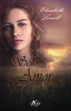 solo amor-elizabeth lowell-9788492415151
