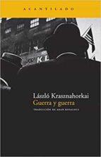 guerra y guerra laszlo krasznahorkai 9788492649051