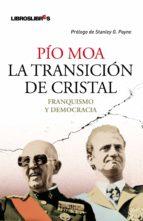 la transicion de cristal: franquismo y democracia-pio moa-9788492654451