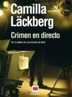 crimen en directo (serie fjällbacka 4)-camilla lackberg-9788492695751