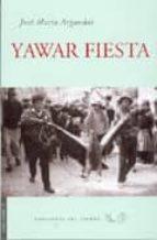 yawar fiesta jose maria arguedas 9788493477851