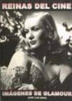 El libro de Reinas del cine: imagenes del glamour autor JOSE LUIS MENA TXT!
