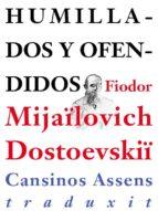 humillados y ofendidos (ebook)-fiodor dostoievski-9788493951351