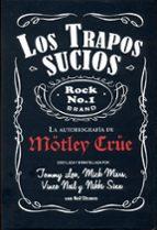 los trapos sucios. la autobiografia de motley crue-tommy lee-mick mars-9788494029851