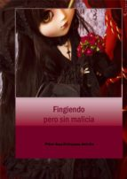 fingiendo pero sin malicia (ebook) 9788494328251