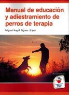 manual de educacion y adiestramiento de perros de terapia miguel angel signes llopis 9788494497551