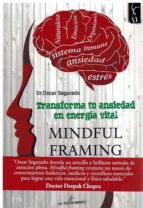 transforma tu ansiedad en energia vital (mindful framing) oscar segurado 9788494872051