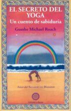 el secreto del yoga: un cuento de sabiduria gueshe michael roach 9788495094551