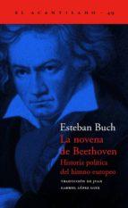 la novena de beethoven: historia politica del himno europeo esteban buch 9788495359551