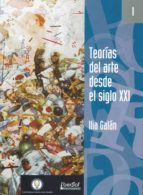teorias del arte desde el siglo xxi-ilia galan-9788495803351