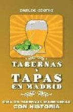 tabernas y tapas en madrid: guia de tabernas madrileñas con histo ria carlos osorio 9788495889751