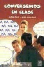 conversemos en clase (nivel elemental-intermedio)-maria rosa lopez llebot-gloria lopez llebot-9788495986351