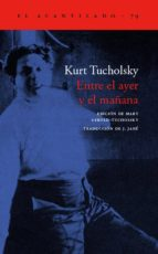entre el ayer y el mañana kurt tucholsky 9788496136151