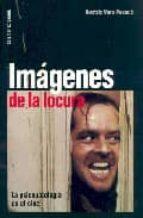 imagenes de locura: la psicopatologia en el cine-beatriz vera poseck-9788496235151