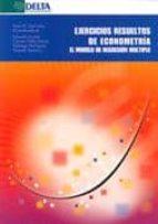 ejercicios resueltos de econometria: el modelo de regresion multi ple-9788496477551
