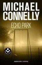 echo park (serie harry bosch 12) michael connelly 9788496940451