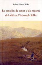 la cancion de amor y de muerte del alferez christoph rilke rainer maria rilke 9788497168151