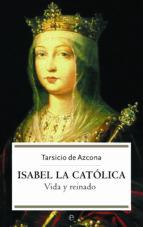 isabel la catolica: vida y reinado tarsicio de azcona 9788497341851