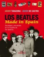 los beatles made in spain: sociedad y recuerdos en la españa de l os sesenta-javier tarazona-javier de castro-9788497432351