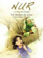 nur y el libro del tiempo toti martinez de lezea 9788497468251