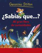 ¿sabias que?: mi gran libro de curiosidades (geronimo stilton) geronimo stilton 9788497547451