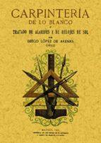 carpinteria de lo blanco (reprod. facsimil de la ed. de madrid, 1 912)-diego lopez arenas-9788497610551