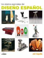 los objetos esenciales del diseño español-juli capella-9788497856751