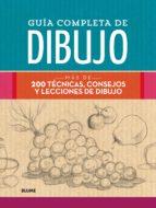 guia completa de dibujo: mas de 200 tecnicas, consejos y lecciones de dibujo-9788498019551
