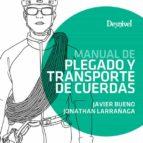 manual de plegado y transporte de cuerdas-javier bueno-9788498293951