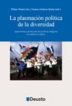 la plasmación política de la diversidad: autonomía y participación política indígena en américa latina (ebook) felipe gomez isa susana ardanaz iriarte 9788498303858