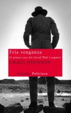 fria venganza: el primer caso del sheriff walt longmire craig johnson 9788498415551
