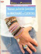 nuevas pulseras juveniles de macrame y cuenta: 38 proyectos paso a paso-elke eder-9788498743951