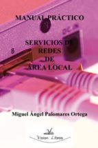 manual practico servicios de redes de area local-miguel angel palomares ortega-9788498869651