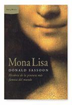 (pe) mona lisa: historia de la pintura mas famosa del mundo donald sassoon 9788498922851