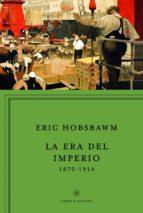 la era del imperio 1875   1914 eric j. hobsbawm 9788498925951